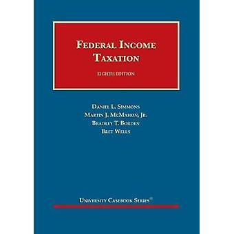 Federal Income Taxation University Casebook Series