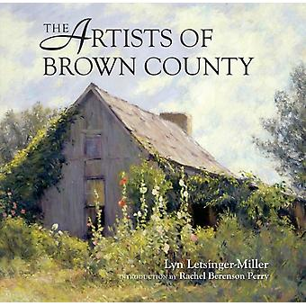 The Artists of Brown County by Lyn LetsingerMiller