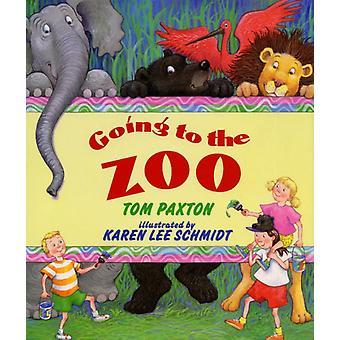 Going to the Zoo door Tom Paxton & Geïllustreerd door Karen Lee Schmidt