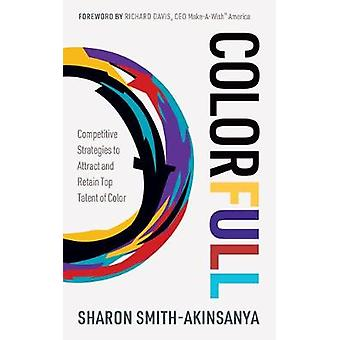 Colorfull Competitive Strategies to Attract and Retain Top Talent of Color
