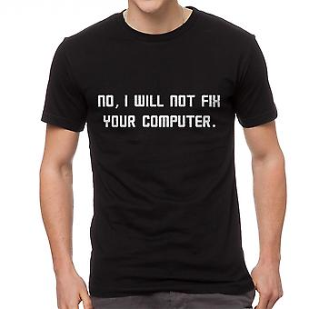 Geek No I Will Not Fix Your Computer Graphic Men's Black T-shirt