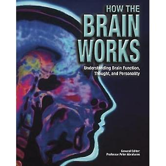 How the Brain Works - Understanding Brain Function - Thought and Perso