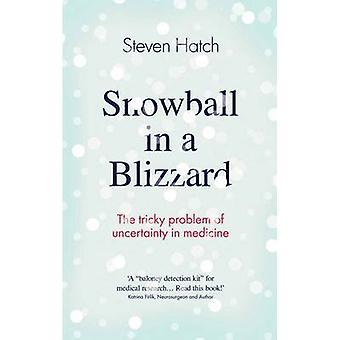 Boule de neige dans une tempête de neige - le délicat problème de l'incertitude en médecine