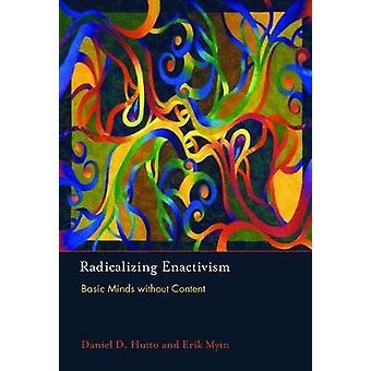 Radikalisera Enactivism - grundläggande sinnen utan innehåll av Daniel D. Hut