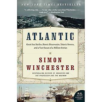 Atlantico: Grande mare battaglie, eroici scoperte, tempeste del Titanic e un vasto oceano di storie 1 milione (P.S.)