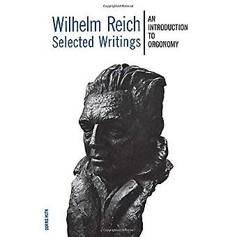 Wilhelm Reich ausgewählte Schriften: Eine Einführung in Orgonomie