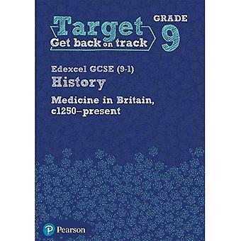 Ziel der Klasse 9 Edexcel GCSE (9-1) Geschichte Medizin in Großbritannien, c1250-Gegenwart Intervention Arbeitsmappe (Geschichte Intervention)
