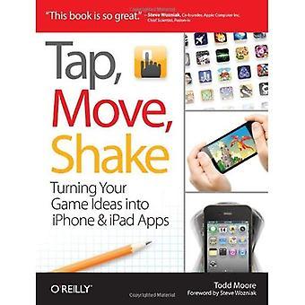 Kosketa, liikkua, ravista: Kääntämällä peli-ideoita iPhone & iPad Apps