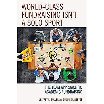 Wereldklasse fondsenwerving is niet een Solo-Sport: de Team Approach to academische fondsenwerving