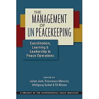Het beheer van de VN-vredeshandhaving: coördinatie, leren en leiderschap bij vredesoperaties