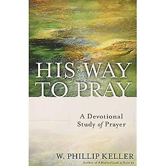 His Way to Pray: A Devotional Study of Prayer