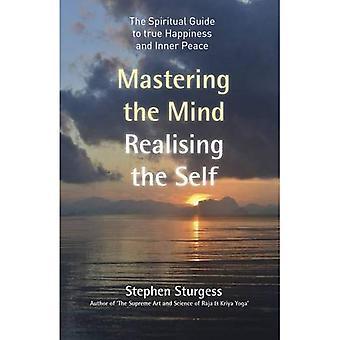 Maîtrise de l'esprit, se rendant compte de l'auto: le Guide spirituel de vrai bonheur et la paix intérieure