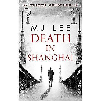 Dood In Shanghai (een inspecteur Danilov historische Thriller, boek 1)