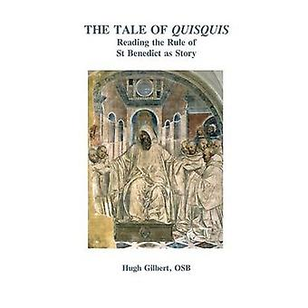 The Tale of Quisquis Reading the Rule of St Benedict as Story by Gilbert & Osb Hugh