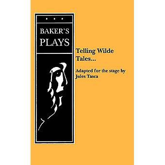 Wilde verhalen te vertellen... door Tasca & Jules