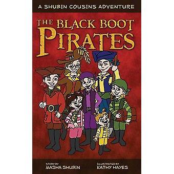 The Black Boot Pirates A Shubin Cousins Adventure by Shubin & Masha