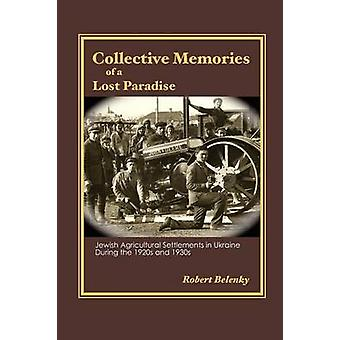 Collective Memories of a Lost Paradise by Belenky & Robert