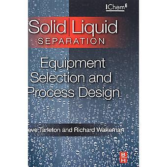 SolidLiquid scheiding apparatuur selectie en procesontwerp door Tarleton & E.-S.