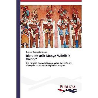 Bix u Naatik Maaya Winik le Kaano de Contreras Orlando Casares