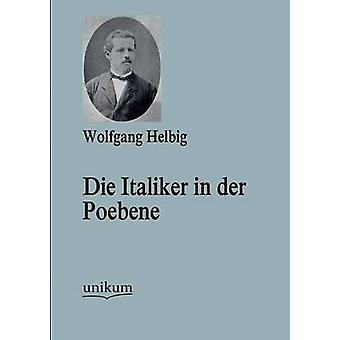 Die Italiker in der Poebene by Helbig & Wolfgang