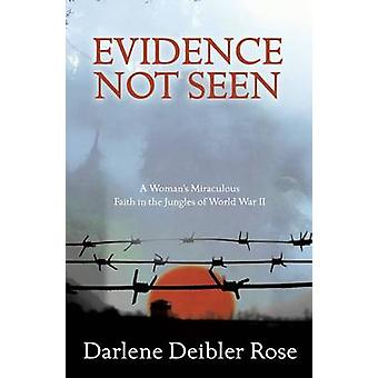 Evidence Not Seen - A Woman's Miraculous Faith in the Jungles of World