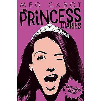 Kruunaus Meg Cabot - 9781447287865 kirja (New edition) kirkkauteensa