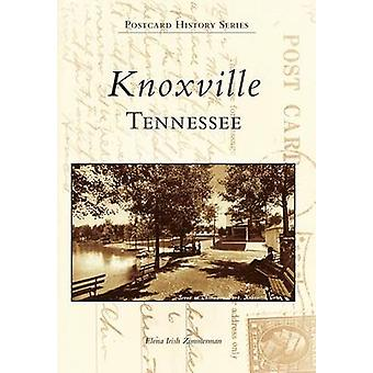 Knoxville - Tennessee by Elena Irish Zimmerman - 9780738589879 Book