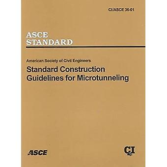 Standard Construction Guidelines for Microtunneling - CI/ASCE 36-01 b