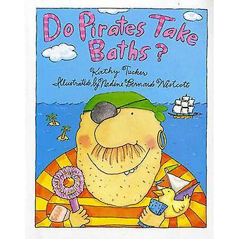 Do Pirates Take Baths? by Kathy Tucker - Nadine Bernard Westcott - 97