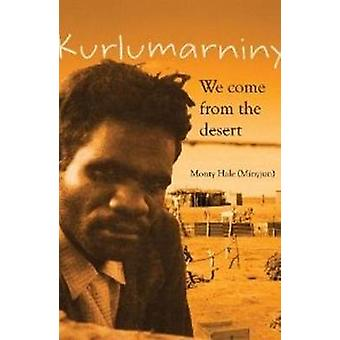 Kurlumarniny - We Come from the Desert by Monty Hale - 9780855758301 B