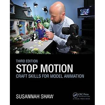 Stop Motion - Craft Skills for Model Animation by Susannah Shaw - 9781