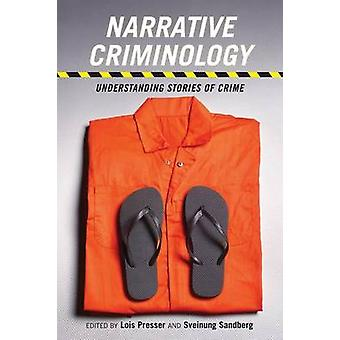 Narrative Criminology - Understanding Stories of Crime by Sveinung San
