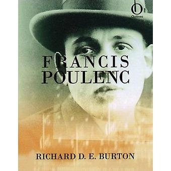 Francis Poulence by Richard Burton - 9781899791095 Book
