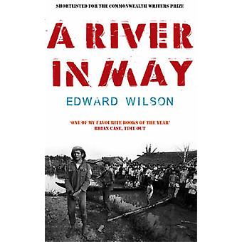 A River in May by Edward Wilson - 9781905147472 Book