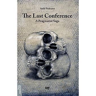 Last Conference - A Pragmatist Saga by Arild Pedersen - 9788232103225