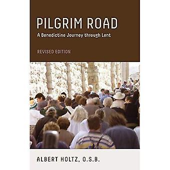 Pilgrim Road, Revised Edition: A Benedictine Journey Through Lent