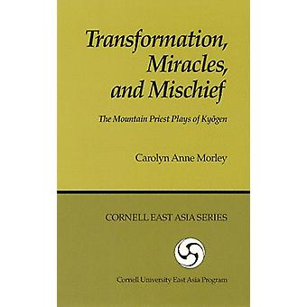 Transformation - Miracles - and Mischeif - the Mountain Priest Plays o