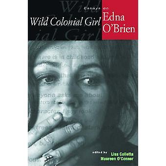 Vild koloniala tjej - essäer om Edna O'Brien av Lisa Colletta - Maureen