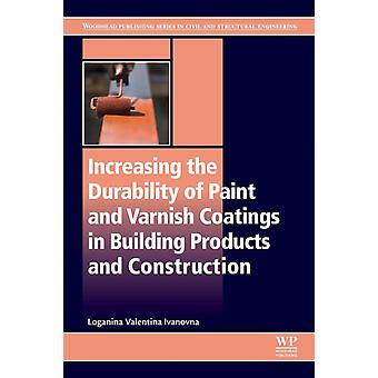 Increasing the Durability of Paint and Varnish Coatings in Building Products and Construction by Ivanovna & Loganina Valentina