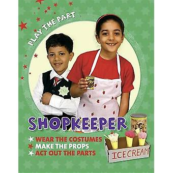 Play the Part Shopkeeper by Liz Gogerly