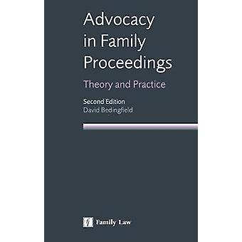Advocacy in Family Proceedings  Theory and Practice by David Bedingfield