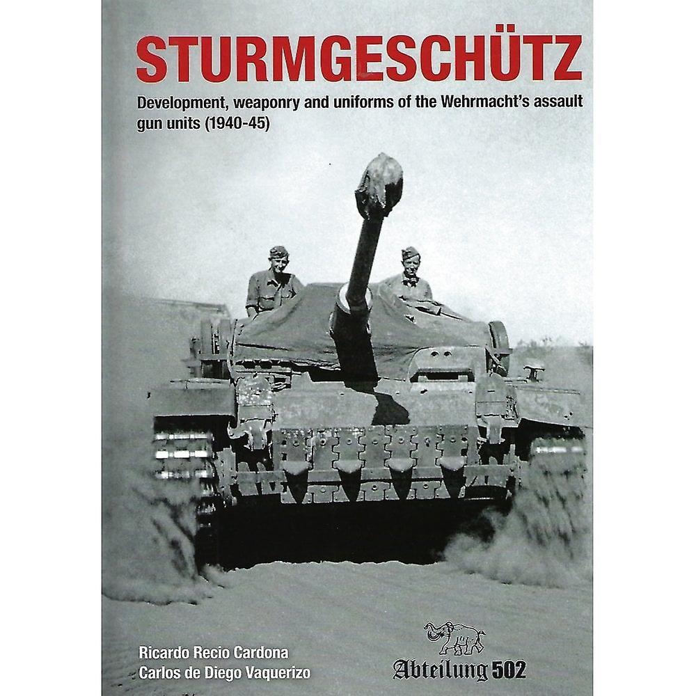 Book - Aircraft & Models Sturmgeschutz: Wehrmacht's Assault Gun Units 1940-45   BOOK