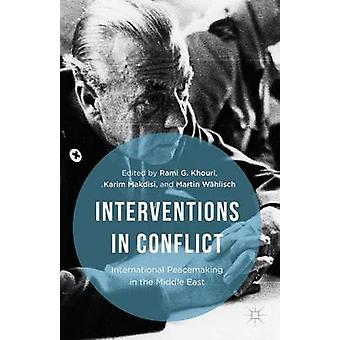 Interventions in Conflict by Khouri & Rami G.