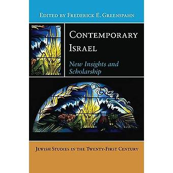 Contemporary Israel New Insights and Scholarship by Greenspahn & Frederick E.