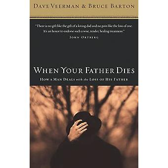 When Your Father Dies by Dave VeermanBruce B. Barton