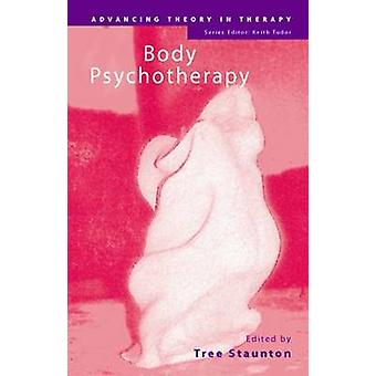 Body Psychotherapy av Edited av Tree Staunton