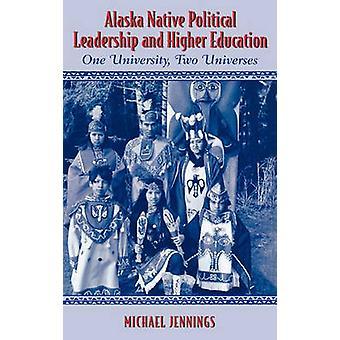 Alaskan syntyperäinen poliittinen johtajuus ja korkea-asteen koulutus kirjoittanut Michael L. Jennings