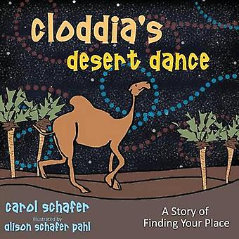 Cloddias Desert Dance A Story of Finding Your Place by Schafer & Carol