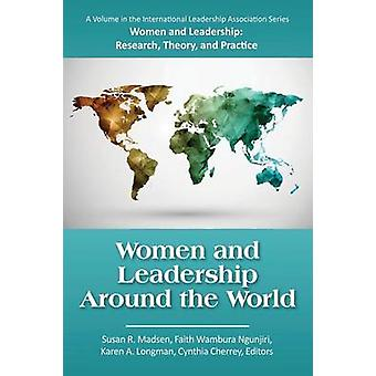 Women and Leadership Around the World by Madsen & Susan R.