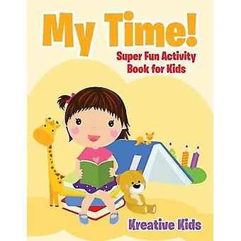 My Time Super Fun Activity Book for Kids by Kreative Kids